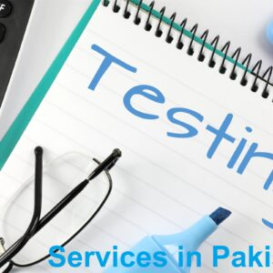 Best Testing Services in Pakistan